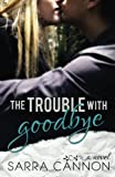 img - for The Trouble With Goodbye (A Fairhope New Adult Romance) (Volume 1) book / textbook / text book
