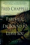 Farewell, I'm Bound to Leave You: Stories by Fred Chappell front cover