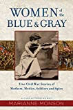 #3: Women of the Blue and Gray: True Stories of Mothers, Medics, Soldiers, and Spies of the Civil War