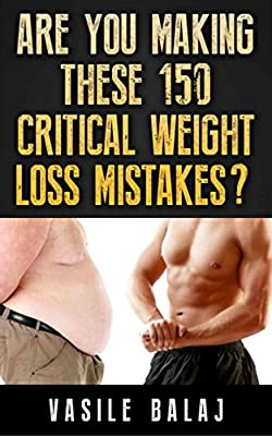 Weight Loss Apocalypse (Part 15): Are You Making These 150 Critical Weight Loss Mistakes? (apocolypse)