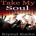 Take My Soul | Krystal Kuehn