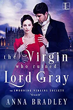 The Virgin Who Ruined Lord Gray (The Swooning Virgins Society Book 1)