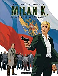 Milan K., Tome 3 : La Guerre des Silovikis