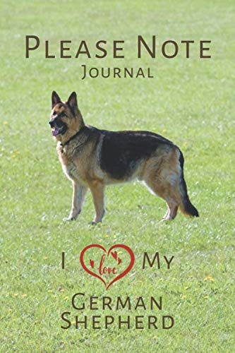 Please-Note-I-Love-My-German-Shepherd-Lined-Notebook-Journal-6-x-9-200-ruled-pages-100-sheets-Great-Gift-Idea-for-German-Shepherd-or-Alsatian-owners