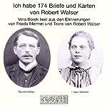 Ich habe 174 Briefe und Karten von Robert Walser | Robert Walser,Frieda Mermet