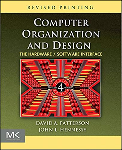 Computer Organization And Design The Hardware Software Interface The Morgan Kaufmann Series In Computer Architecture And Design Patterson David A Hennessy John L 9780123747501 Amazon Com Books