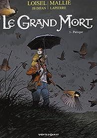 Le Grand Mort, tome 5 : Panique par Régis Loisel