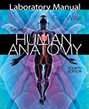 Laboratory Manual for Saladin's Human Anatomy, Eric Wise, 0077508610