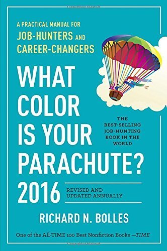 (What Color Is Your Parachute?: A Practical Manual for Job-Hunters and Career-Changers by Richard N. Bolles (2015-08-11))