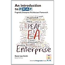 An Introduction to PEAF: Pragmatic Enterprise Architecture Framework