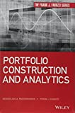 Portfolio Construction and Analytics (Frank J. Fabozzi Series)