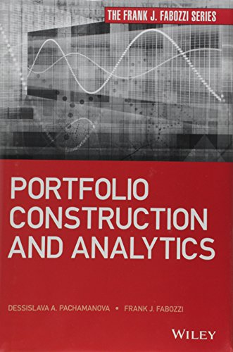 Portfolio Construction and Analytics (Frank J. Fabozzi Series) by Wiley