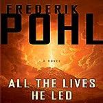 All the Lives He Led: A Novel | Frederik Pohl