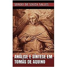 ANÁLISE E SÍNTESE EM TOMÁS DE AQUINO (Portuguese Edition)
