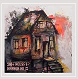 Safe House [Explicit] by Harbor Hills