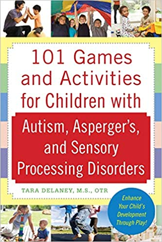 101 Games and Activities for Children With Autism, Asperger's and Sensory Processing Disorders - Popular Autism Related Book