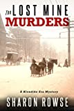 Front cover for the book The Lost Mine Murders: A Klondike Era Mystery (Klondike Era Mysteries Book 2) by Sharon Rowse