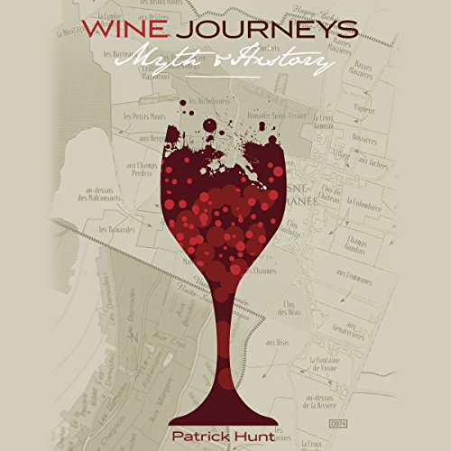 Wine Journeys: Myth and History by Patrick Hunt