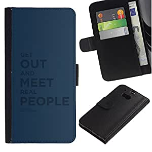 iKiki Tech / Cartera Funda Carcasa - Get Out Meet Real People Quote Sincerity - HTC One M8