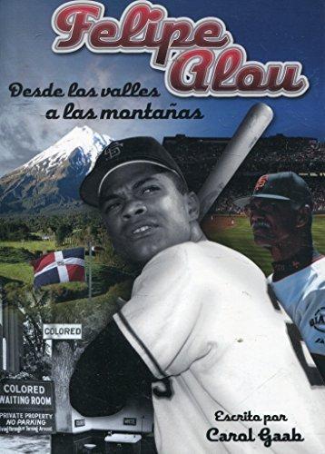 Felipe Alou Desde Los Valles a Las Montanas by Carol Gaab (2012-05-03)