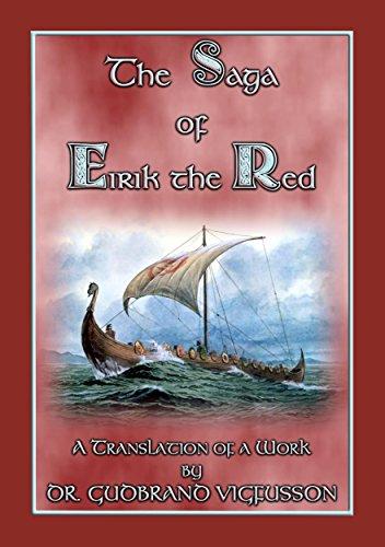 THE SAGA OF EIRIK THE RED - A Free Norse/Viking Saga: An Account of Eirik the Red's Discovery of America