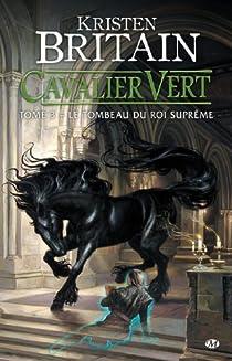 Cavalier Vert, Tome 3 : Le Tombeau du roi suprême par Britain