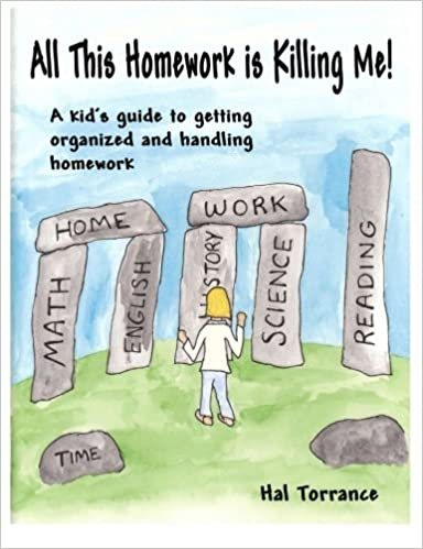 The Science Of Getting Kids Organized >> Amazon Com All This Homework Is Killing Me A Kid S Guide To