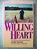 A Willing Heart, Lucile Farmer, 1877917109