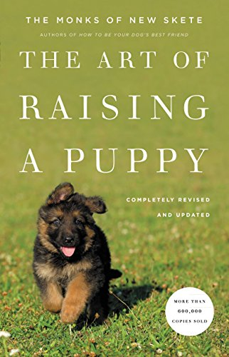 The Art of Raising a Puppy (Revised Edition): New Skete Monks (Puppies Book Address)