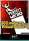300 astuces pour Visual Basic 6 par Lentzner