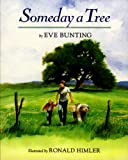 Someday a Tree, Eve Bunting, 0613377540