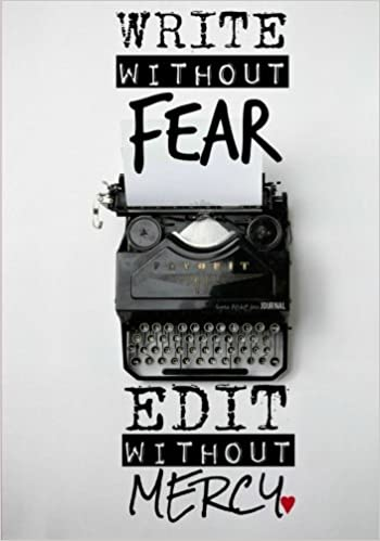 Image result for write without fear edit without mercy