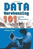 Data Warehousing 101, Arshad Khan, 0595290698