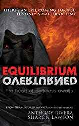 Equilibrium Overturned: The Heart of Darkness Awaits