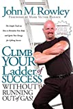 Climb Your Ladder of Success Without Running Out of Gas!, John M. Rowley, 1600372392