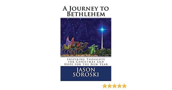 A Journey to Bethlehem: Inspiring Thoughts for Christmas and Hope ...