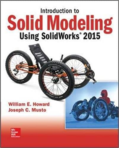 Introduction to solid modeling using solidworks 2015 william howard introduction to solid modeling using solidworks 2015 11th edition fandeluxe Gallery