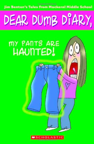 - My Pants Are Haunted! (Dear Dumb Diary, No. 2)