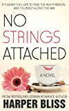 No Strings Attached: The Pink Bean Series - Book 1 (Volume 1)