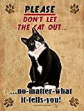 Tuxedo Cat - Don't Let The Cat Out... 9X12 Realistic Pet Image New Aluminum Metal Outdoor Cat Pet Sign. Will Not Rust!