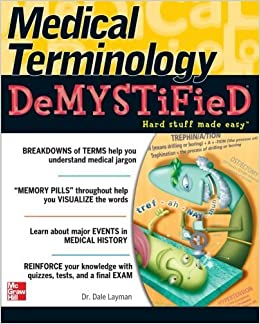 Medical Terminology Demystified 1st Edition by Layman, Dale (2005)