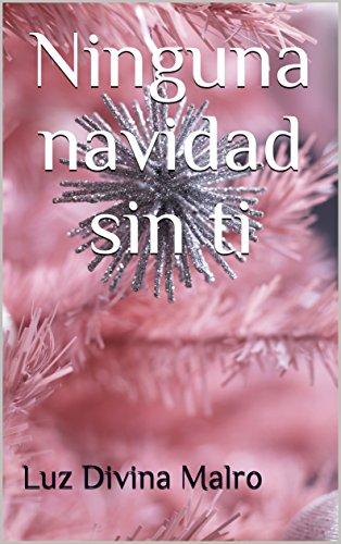 Ninguna Navidad Sin Ti Spanish Edition Kindle Edition By Luz