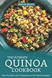 The Ultimate Quinoa Cookbook: Get the Best out of Quinoa with these Recipes