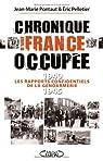 Chronique d'une France occupée : Les rapports confidentiels de la gendarmerie 1940-1945 par Pelletier