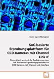 SoC-basierte Erprobungsplattform für CCD-Kameras mit Channel Link IF, Ramin Jeyrani-Mameghani, 3639325915