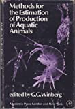 Methods for the Estimation of Production of Aquatic Animals, G. G. Winberg, 0127583505