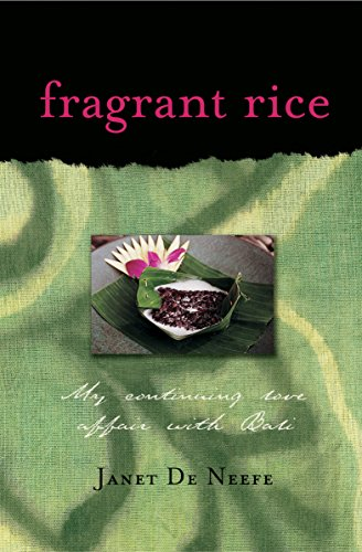 Fragrant Rice: My Continuing Love Affair with Bali [Includes 115 Recipes] by Janet De Neefe