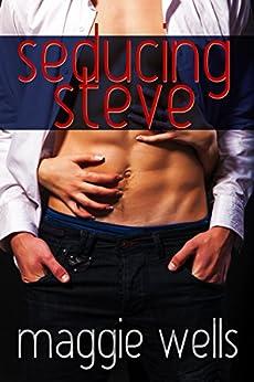 Seducing Steve by [Wells, Maggie]