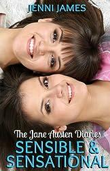 Sensible and Sensational: The Jane Austen Diaries (Volume 6)