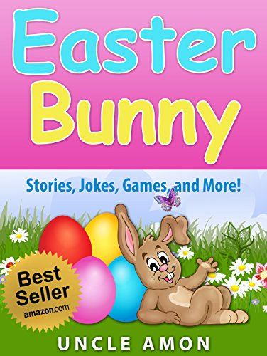 Easter Bunny (Easter Story and Activities for Kids): Story, Games, Jokes, and More! (Easter Books for -